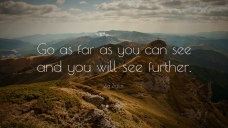 8150-zig-ziglar-quote-go-as-far-as-you-can-see-and-you-will-see-further